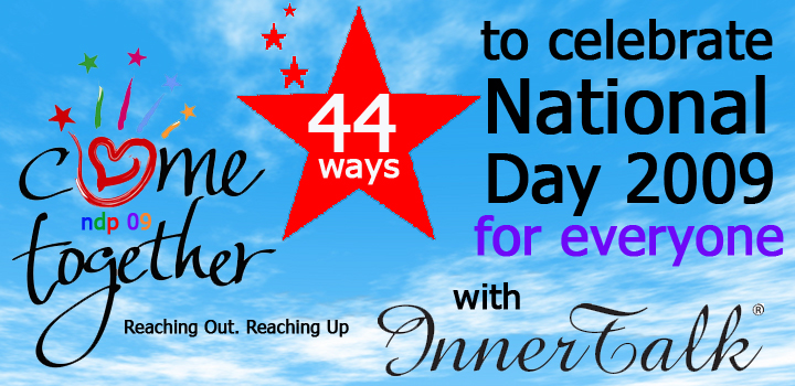 44 ways to celebrate National Day 09 for Everyone with InnerTalk